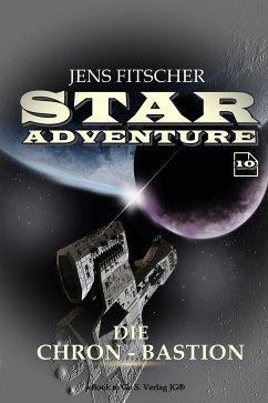 Die Chron-Bastion (STAR ADVENTURE 10) (eBook, ePUB) - Fitscher, Jens