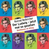 Konrad Beikircher, Der Ludwig - jetzt mal so gesehen / Beethoven im Alltag (MP3-Download)