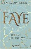 Faye - Herz aus Licht und Lava (eBook, ePUB)