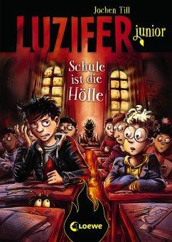 Schule ist die Hölle / Luzifer junior Bd.6