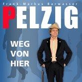 Erwin Pelzig, Weg von hier (MP3-Download)