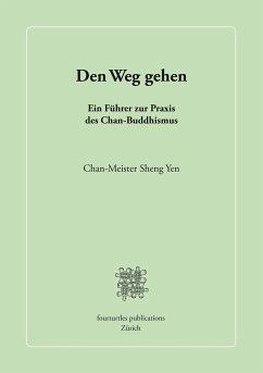 Den Weg gehen - Sheng Yen, Chan-Meister