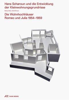 Hans Scharoun und die Entwicklung der Kleinwohnungsgrundrisse - Peter, Markus; Tillmann, Ulrike
