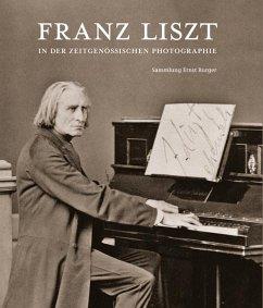 Franz Liszt in der zeitgenössischen Photographie - Burger, Ernst