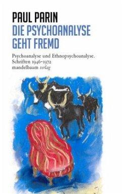 Die Psychoanalyse geht fremd - Parin, Paul