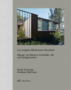 Los Angeles Modernism Revisited - Nierhaus, Andreas; Schreyer, David