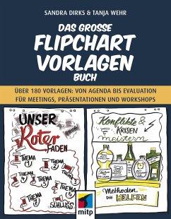 Das große Flipchart-Vorlagen-Buch - Dirks, Sandra; Wehr, Tanja