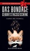 Das Bondage-Geburtstagsgeschenk   Erotische Geschichte (eBook, PDF)