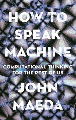 How to Speak Machine - Maeda, John