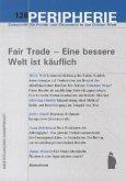 Fair Trade - Eine bessere Welt ist käuflich / Peripherie Bd.128 (Mängelexemplar)