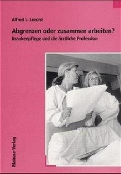 Abgrenzen oder zusammen arbeiten? (Mängelexemplar) - Lorenz, Alfred L.