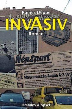 INVASIV (Mängelexemplar) - Deppe, Rainer