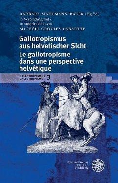 Gallotropismus aus helvetischer Sicht/Le gallotropisme dans une perspective helvétique (eBook, ePUB)