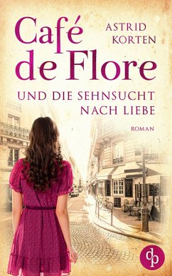 Café de Flore und die Sehnsucht nach Liebe (eBook, ePUB) - Korten, Astrid