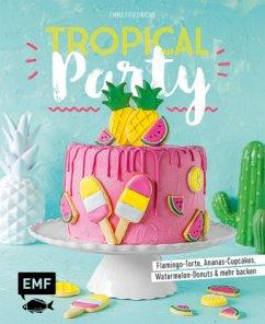 Tropical Party (Mängelexemplar) - Friedrichs, Emma