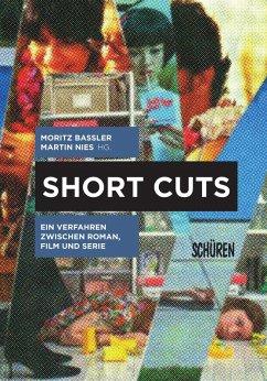 Short Cuts. Ein Verfahren zwischen Roman, Film und Serie (eBook, PDF)