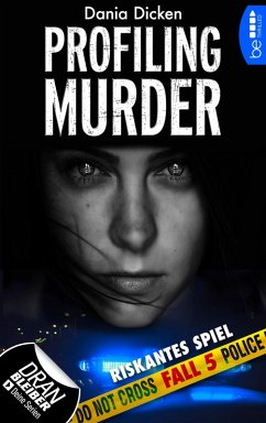 Riskantes Spiel / Profiling Murder Bd.5 (eBook, ePUB) - Dicken, Dania
