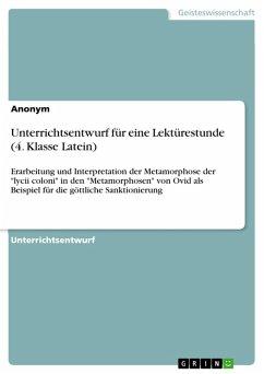 Unterrichtsentwurf für eine Lektürestunde (4. Klasse Latein) (eBook, PDF)