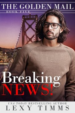 Breaking News (The Golden Mail, #5) (eBook, ePUB)