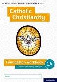 GCSE Religious Studies for Edexcel A (9-1): Catholic Christianity Foundation Workbook: Catholic Christianity for Paper 1