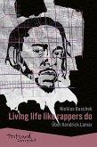 Kendrick Lamar: »Living life like rappers do«