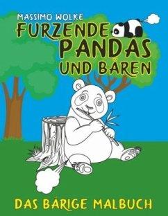 Furzende Pandas und Bären - Das bärige Malbuch - Wolke, Massimo