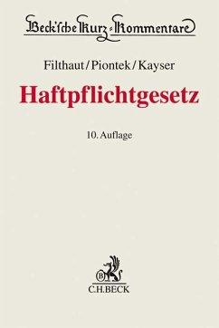 Haftpflichtgesetz - Filthaut, Werner; Piontek, Sascha; Kayser, Alke