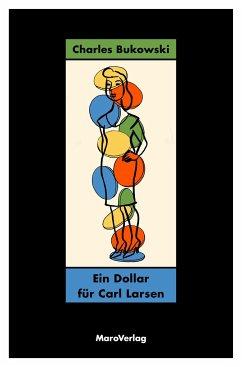 Ein Dollar für Carl Larsen - Bukowski, Charles