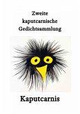 Zweite kaputcarnische Gedichtsammlung (eBook, ePUB)