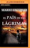 El País de Las Lágrimas (Narración En Castellano): La Bíús Queda de la Libertad Y El Amor En Un Mundo Desolado