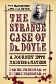 The Strange Case of Dr. Doyle: A Journey Into Madness and Mayhem