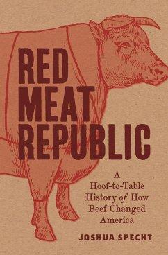 Red Meat Republic (eBook, ePUB) - Specht, Joshua