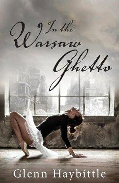 In the Warsaw Ghetto - Haybittle, Glenn