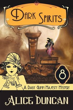 Dark Spirits (A Daisy Gumm Majesty Mystery, Book 8) - Duncan, Alice