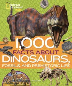 1,000 Facts about Dinosaurs, Fossils, and Prehistoric Life - National Geographic Kids; Daniels, Patricia