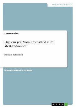 Diguem yes! Vom Protestlied zum Mestizo-Sound