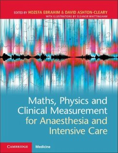 Maths, Physics and Clinical Measurement for Anaesthesia and Intensive Care - Ebrahim, Hozefa; Ashton-Cleary, David