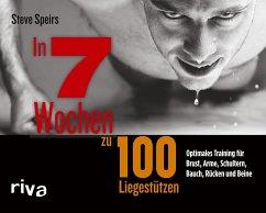 In 7 Wochen zu 100 Liegestützen - Speirs, Steve