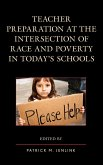 Teacher Preparation at the Intersection of Race and Poverty in Today's Schools