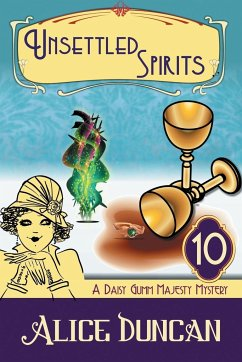 Unsettled Spirits (A Daisy Gumm Majesty Mystery, Book 10) - Duncan, Alice