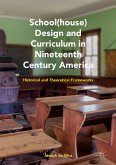 School(house) Design and Curriculum in Nineteenth Century America (eBook, PDF)