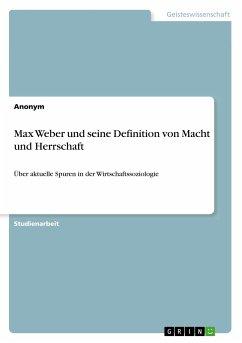 Max Weber und seine Definition von Macht und Herrschaft