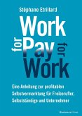 WORK FOR PAY - PAY FOR WORK (eBook, PDF)