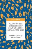 Managing the Experience of Hearing Loss in Britain, 1830-1930 (eBook, PDF)