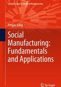 Social Manufacturing: Fundamentals and Applications (eBook, PDF) - Jiang, Pingyu
