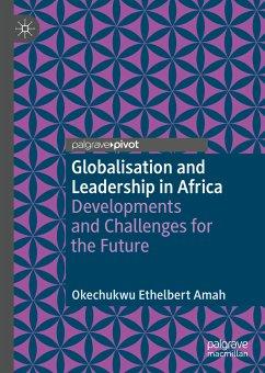 Globalisation and Leadership in Africa (eBook, PDF) - Amah, Okechukwu Ethelbert