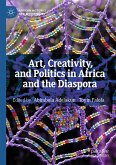 Art, Creativity, and Politics in Africa and the Diaspora (eBook, PDF)