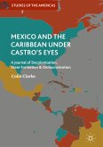 Mexico and the Caribbean Under Castro's Eyes (eBook, PDF)