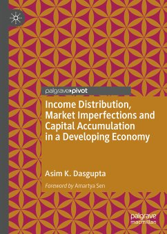 Income Distribution, Market Imperfections and Capital Accumulation in a Developing Economy (eBook, PDF) - Dasgupta, Asim K.