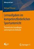 Lernaufgaben im kompetenzförderlichen Sportunterricht (eBook, PDF)